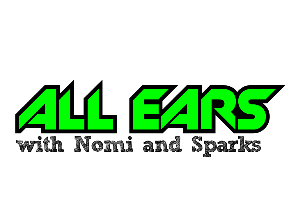 All Ears with Nomi and Sparks Episode 15k: Oregon Dongs