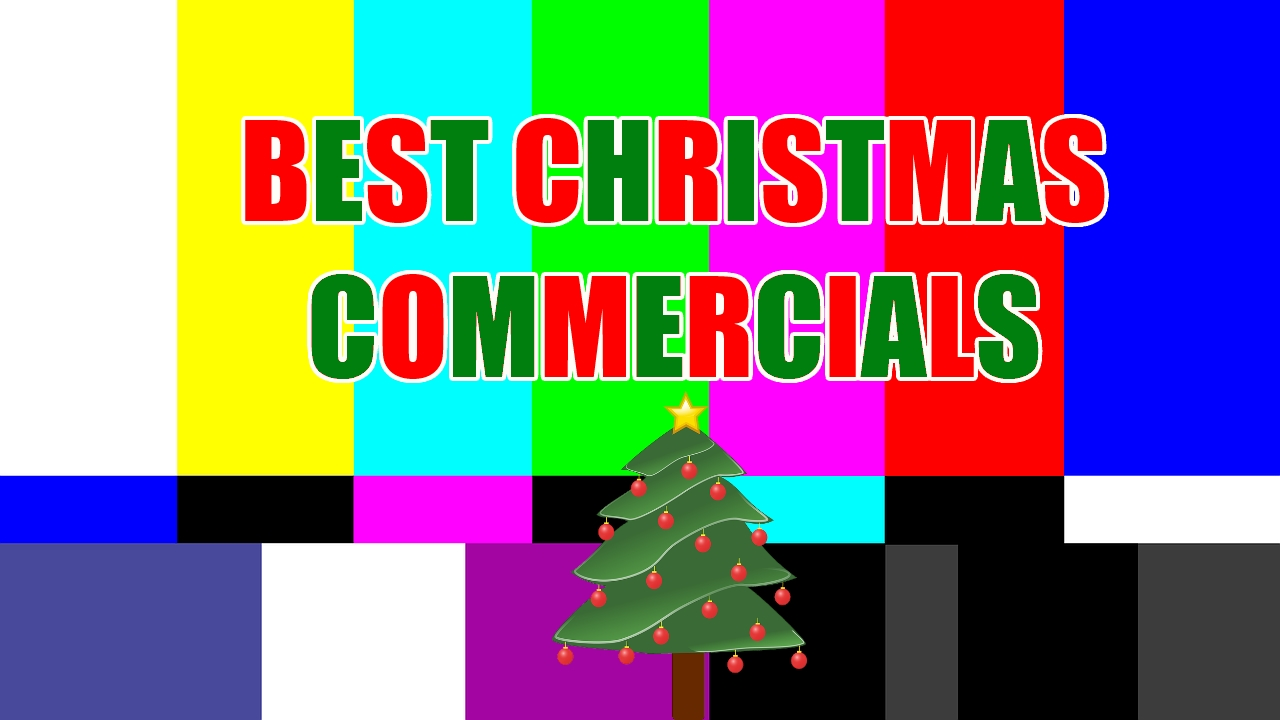 The Best Christmas Commercials