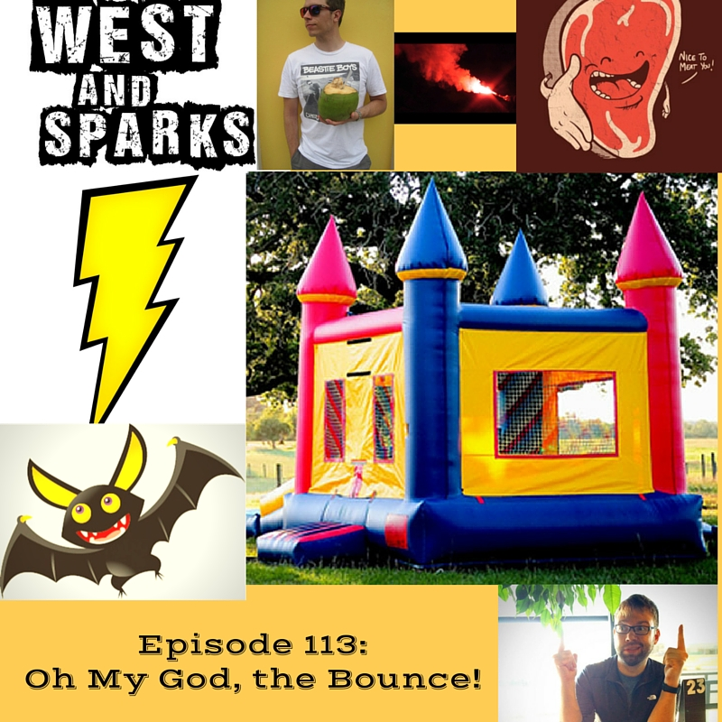 West and Sparks TIMED Podcast Ep 113: Oh My God, the Bounce!