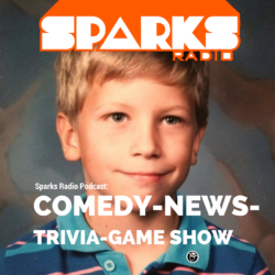 Sparks Radio Podcast: I Didn't Want To Be A Complete Waste Of Skin