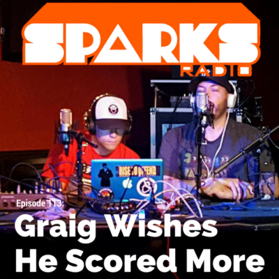 Sparks Radio Podcast LIVE with Stand up Graig Salerno Ep 113: Graig Wishes He Scored More