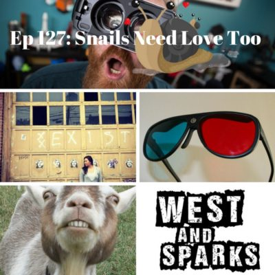 West and Sparks TIMED Podcast Ep 127: Snails Need Love Too