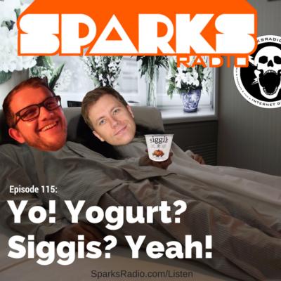 Sparks Radio Podcast w/ comedian Max Barth Ep 115: Yo! Yogurt? Siggis? Yeah!