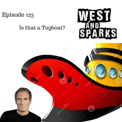 West and Sparks TIMED Podcast Ep 125: Is that a Tugboat?