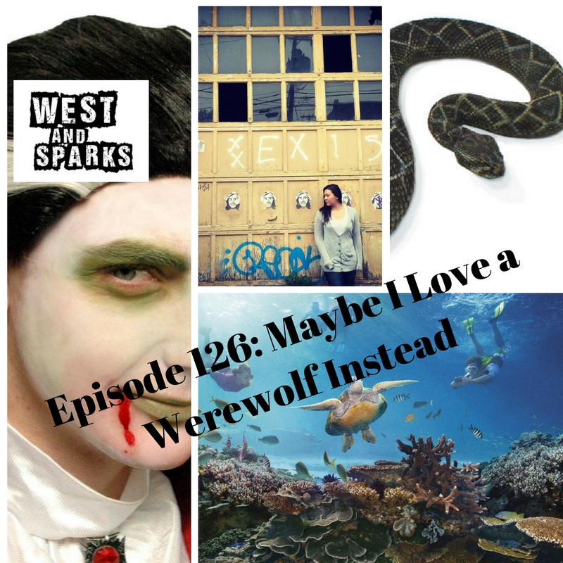 West and Sparks TIMED Podcast Ep 126: Maybe I Love a Werewolf Instead