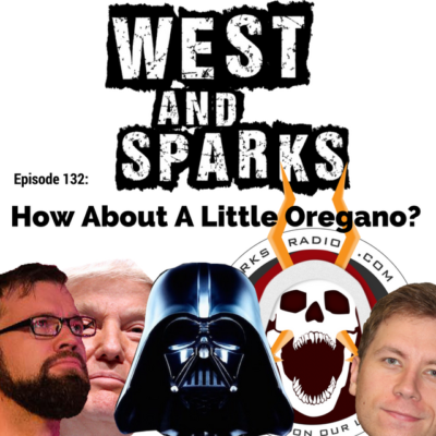 West and Sparks TIMED Podcast Ep 132: How About A Little Oregano?