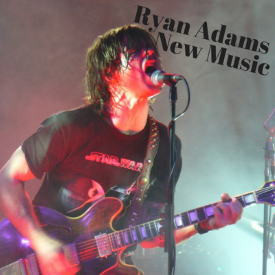 Ryan Adams – new music