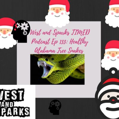 West and Sparks TIMED Podcast Ep 133: Healthy Alabama Tree Snakes
