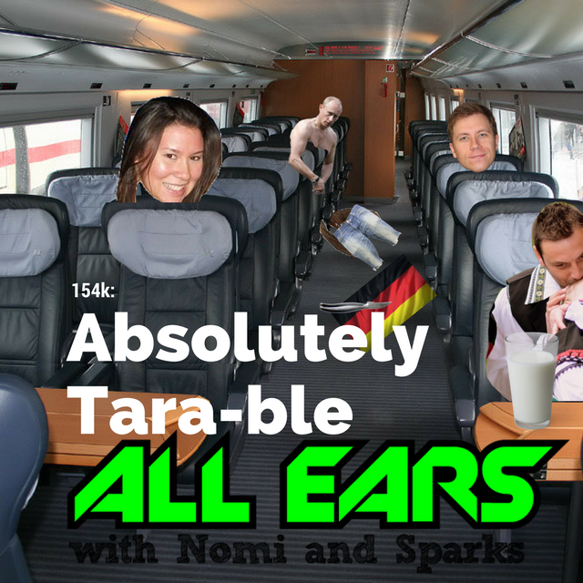 All Ears with Nomi & Sparks episode 154k: Absolutely Tara-ble