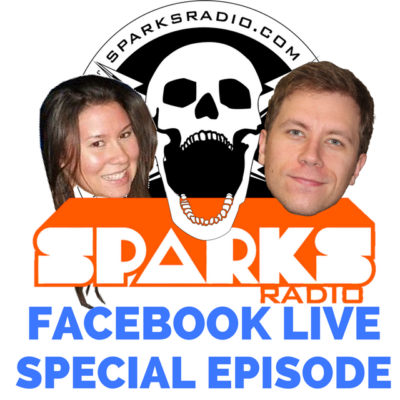 Sparks Radio Podcast – Facebook Live Special Episode