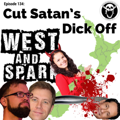 West and Sparks TIMED Podcast Ep 134: Cut Satan's Dick Off