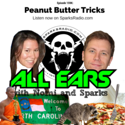 All Ears with Nomi & Sparks episode 159k: Peanut Butter Tricks