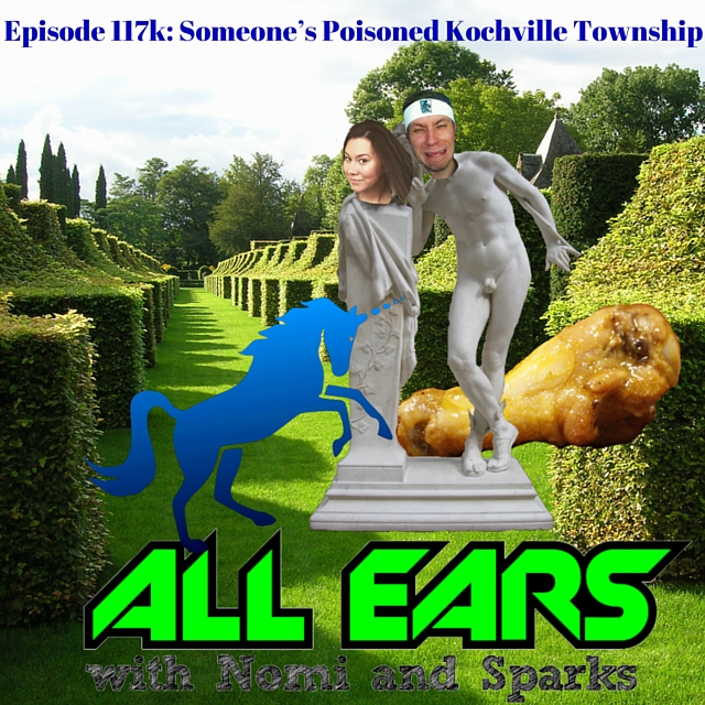 Episode 117k- Someone's Poisoned Kochville Township