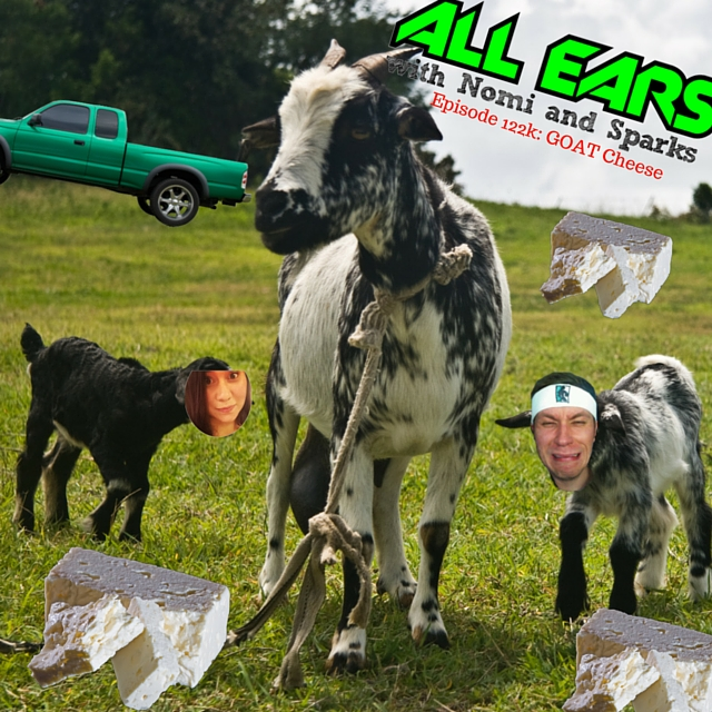 episode 122k- GOAT Cheese