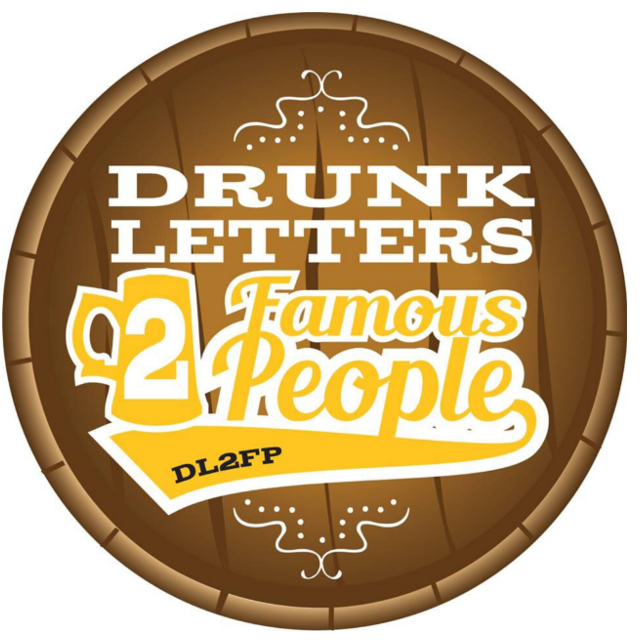 Drunk Letters To Famous People