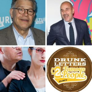 Drunk Letters to Famous People Episode 31: Sex Offender Super Show!