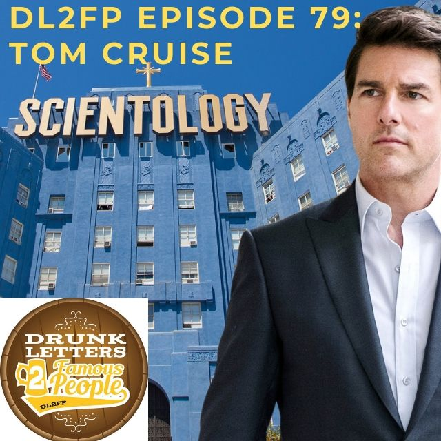 Drunk Letters to Famous People Episode 79: Tom Cruise