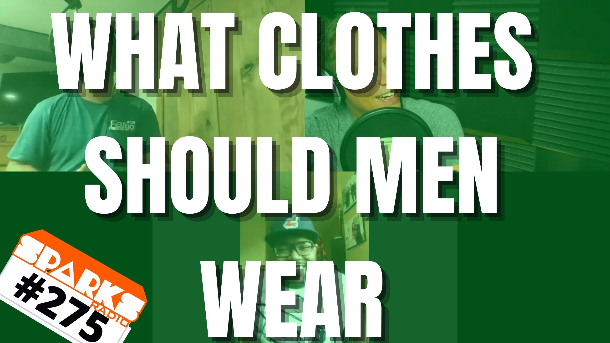 What Clothes Should Guys Wear with Men's Fashion Expert Rich Knickles - Sparks Show Ep 275