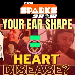 Your Ear Shape = Heart Disease, Would You Buy A Home Where Someone Died? - Sparks Show Ep 339