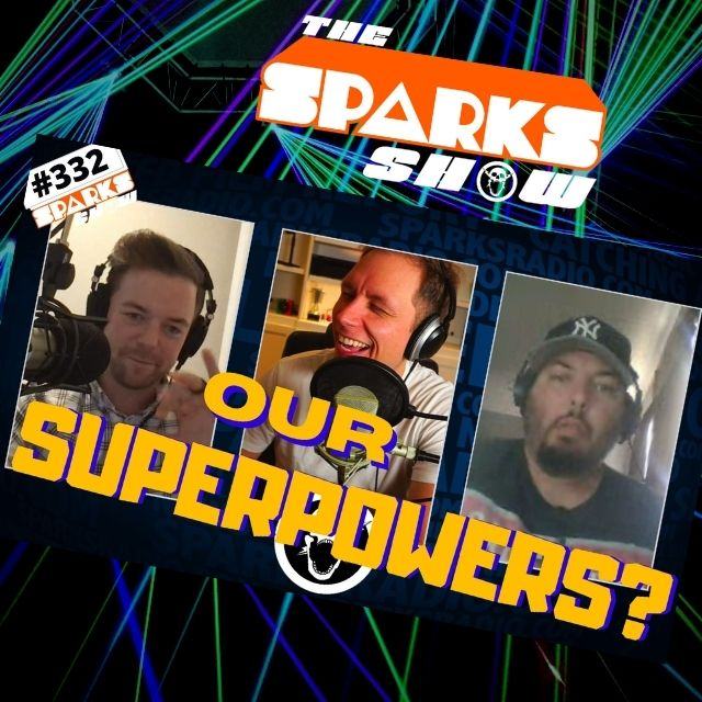 Jon Hamm is Our Biological Father, Show Member Superpowers, Sexiest Unsexy Thing About a Woman - Sparks Show Ep 332