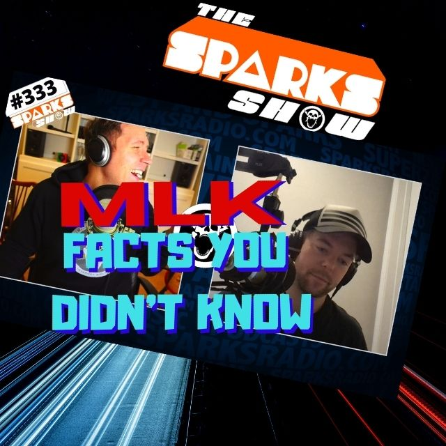 MLK Facts You DIDN'T KNOW, RIMNATION Meeting Intro, Educational Thief - Sparks Show Ep 333