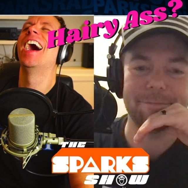 How Hairy Is Your Ass, Who Was Napoleon, BioHacking is Insane - Sparks Show Ep 329